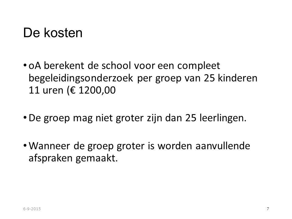 De kosten oA berekent de school voor een compleet begeleidingsonderzoek per groep van 25 kinderen 11 uren (€ 1200,00 De groep mag niet groter zijn dan 25 leerlingen.
