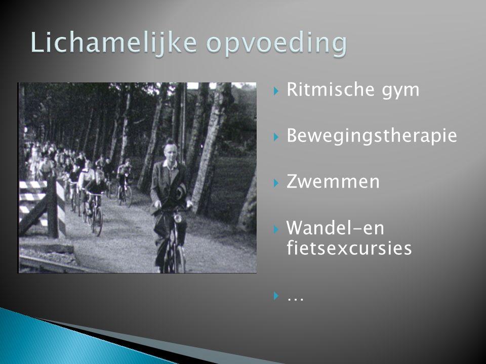  Ritmische gym  Bewegingstherapie  Zwemmen  Wandel-en fietsexcursies  …