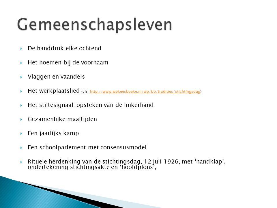  De handdruk elke ochtend  Het noemen bij de voornaam  Vlaggen en vaandels  Het werkplaatslied (cfr. http://www.wpkeesboeke.nl/wp/kb/tradities/sti