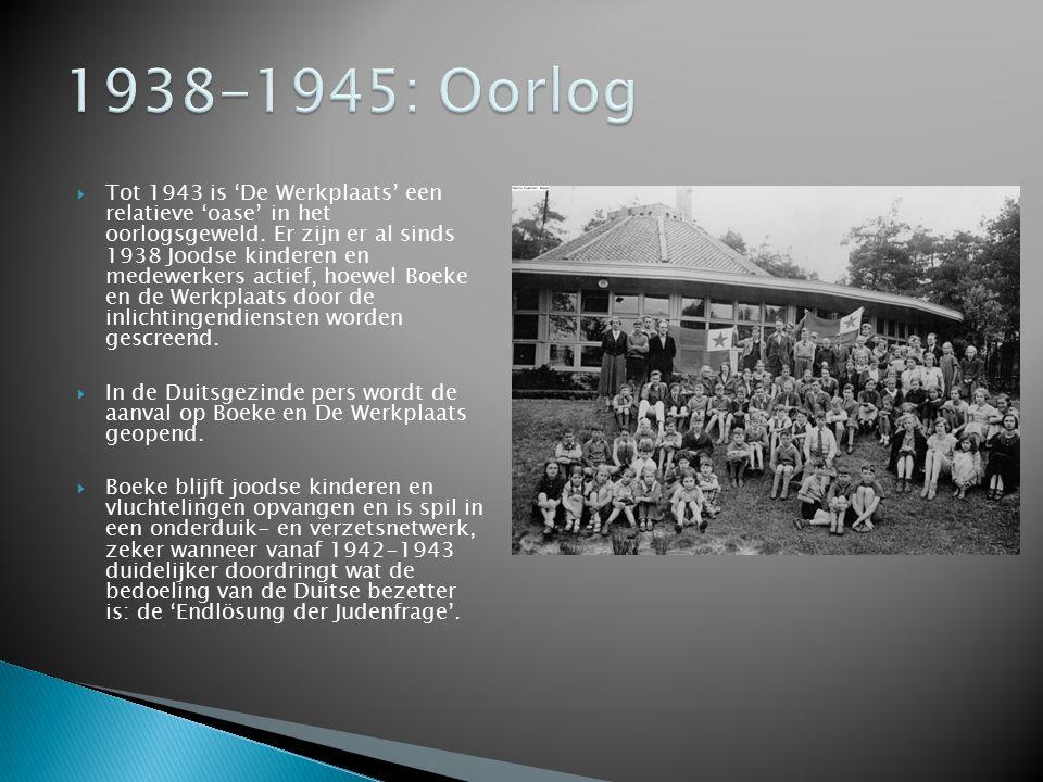  Tot 1943 is 'De Werkplaats' een relatieve 'oase' in het oorlogsgeweld. Er zijn er al sinds 1938 Joodse kinderen en medewerkers actief, hoewel Boeke