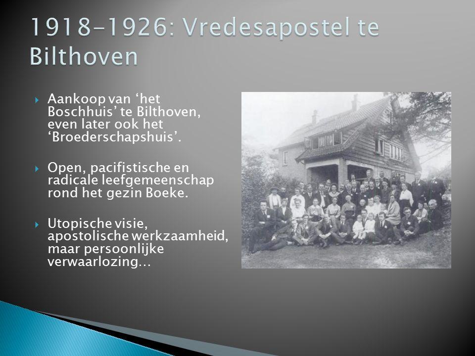  Aankoop van 'het Boschhuis' te Bilthoven, even later ook het 'Broederschapshuis'.  Open, pacifistische en radicale leefgemeenschap rond het gezin B