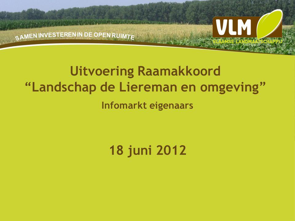 """20-9-20151 18 juni 2012 Uitvoering Raamakkoord """"Landschap de Liereman en omgeving"""" Infomarkt eigenaars"""