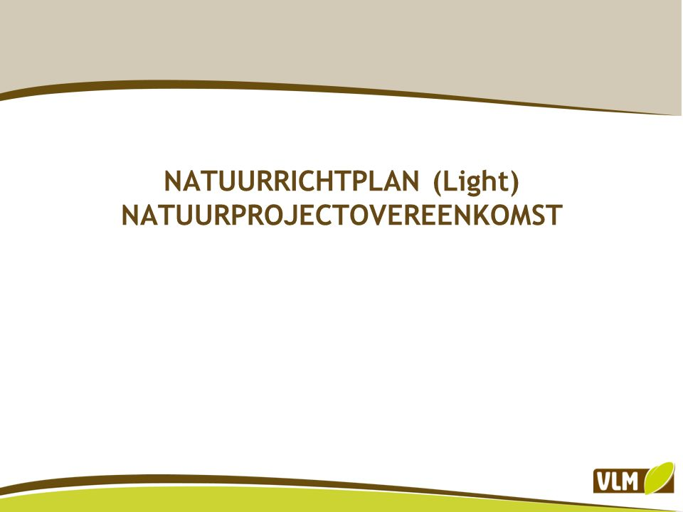 NATUURRICHTPLAN (Light) NATUURPROJECTOVEREENKOMST