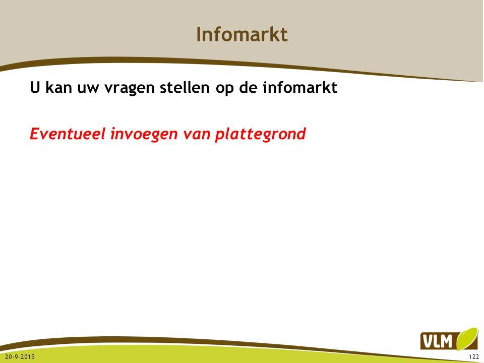 Infomarkt U kan uw vragen stellen op de infomarkt Eventueel invoegen van plattegrond 20-9-2015122
