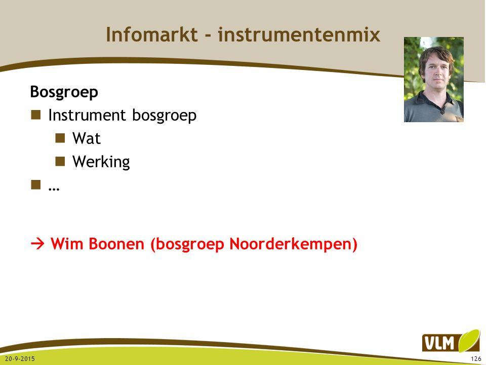 Infomarkt - instrumentenmix 20-9-2015126 Bosgroep Instrument bosgroep Wat Werking …  Wim Boonen (bosgroep Noorderkempen)