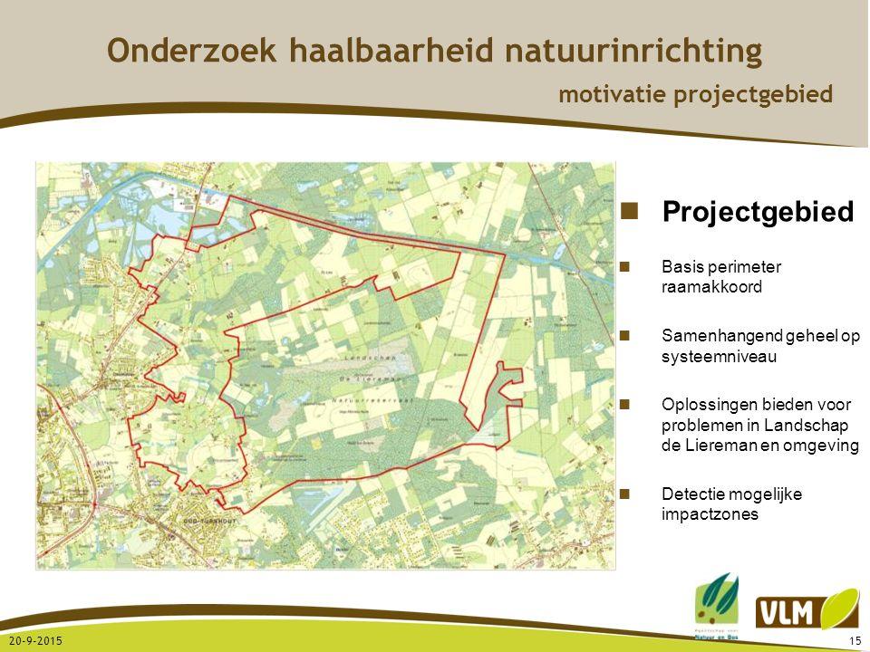 20-9-201515 Onderzoek haalbaarheid natuurinrichting motivatie projectgebied Projectgebied Basis perimeter raamakkoord Samenhangend geheel op systeemni