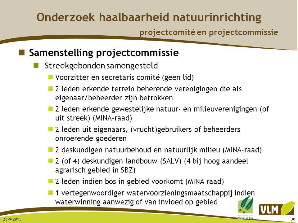 20-9-201530 Onderzoek haalbaarheid natuurinrichting projectcomité en projectcommissie Samenstelling projectcommissie Streekgebonden samengesteld Voorz