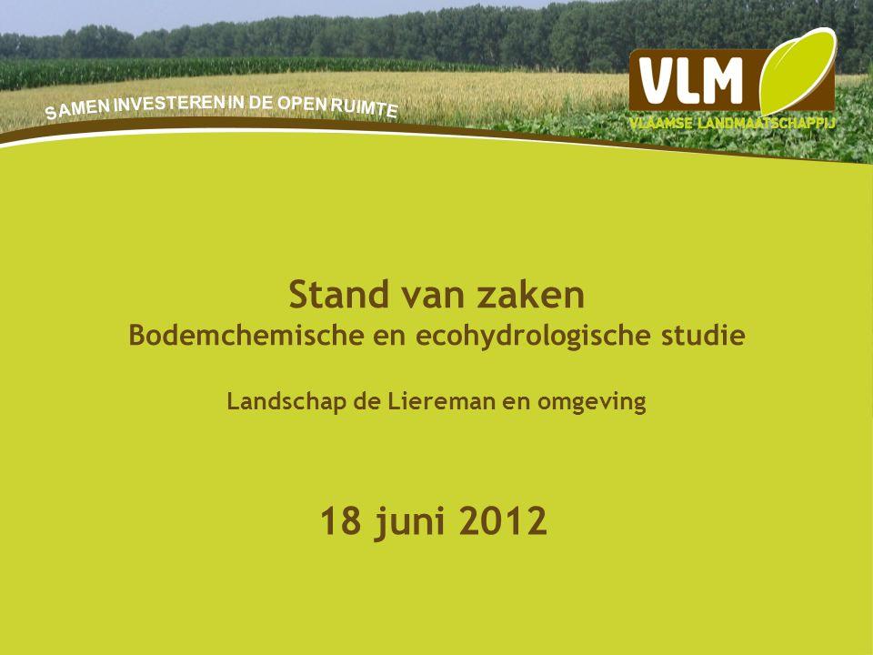 20-9-201535 18 juni 2012 Stand van zaken Bodemchemische en ecohydrologische studie Landschap de Liereman en omgeving