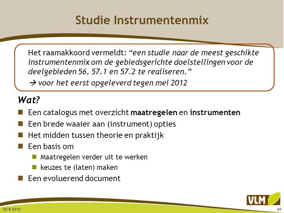 """Studie Instrumentenmix Het raamakkoord vermeldt: """"een studie naar de meest geschikte instrumentenmix om de gebiedsgerichte doelstellingen voor de deel"""