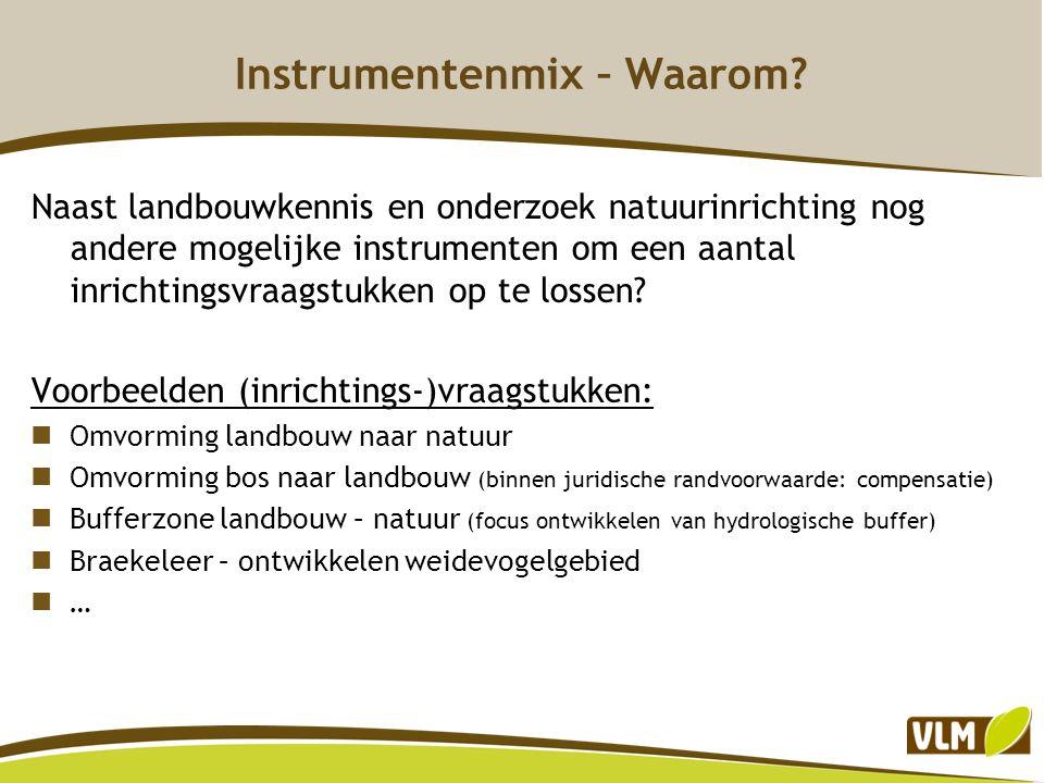 Instrumentenmix – Waarom? Naast landbouwkennis en onderzoek natuurinrichting nog andere mogelijke instrumenten om een aantal inrichtingsvraagstukken o