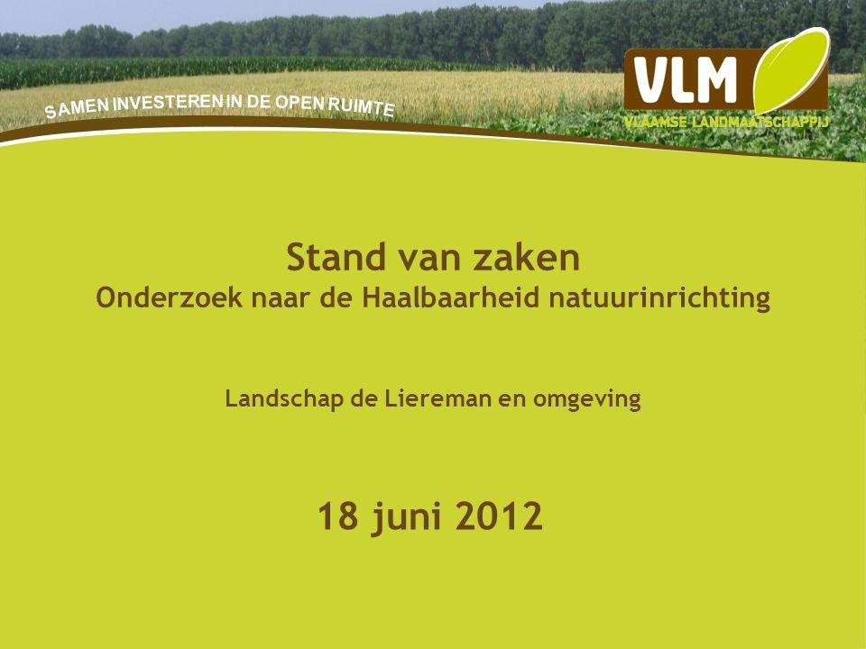 20-9-20158 18 juni 2012 Stand van zaken Onderzoek naar de Haalbaarheid natuurinrichting Landschap de Liereman en omgeving