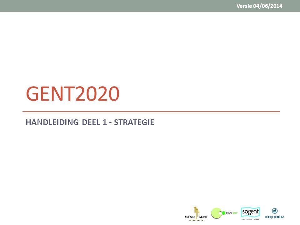 GENT2020 HANDLEIDING DEEL 1 - STRATEGIE Versie 04/06/2014