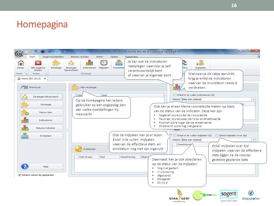 16 Op de homepagina kan iedere gebruiker op één oogopslag zien aan welke doelstellingen hij meewerkt. Je kan ook de indicatoren raadplegen waarvoor je