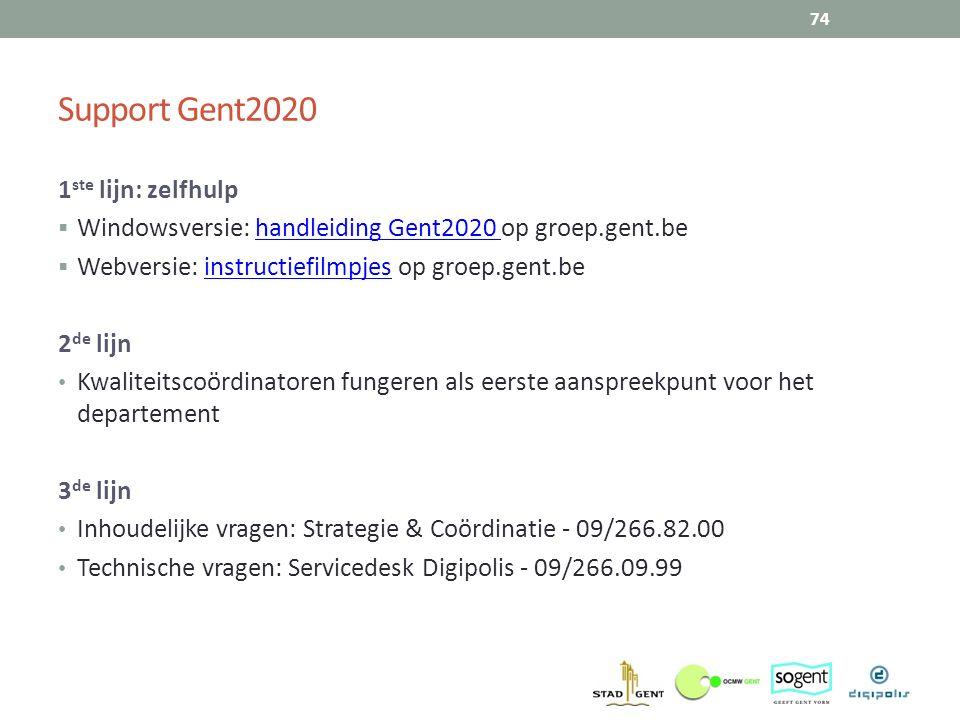 Support Gent2020 1 ste lijn: zelfhulp  Windowsversie: handleiding Gent2020 op groep.gent.behandleiding Gent2020  Webversie: instructiefilmpjes op gr
