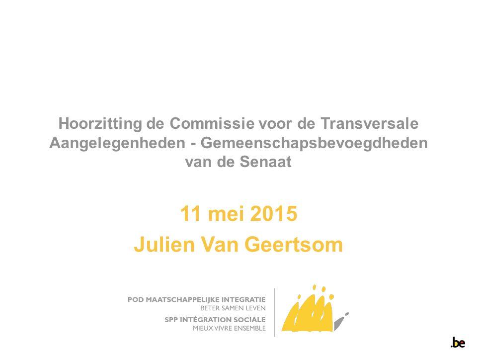 Hoorzitting de Commissie voor de Transversale Aangelegenheden - Gemeenschapsbevoegdheden van de Senaat 11 mei 2015 Julien Van Geertsom