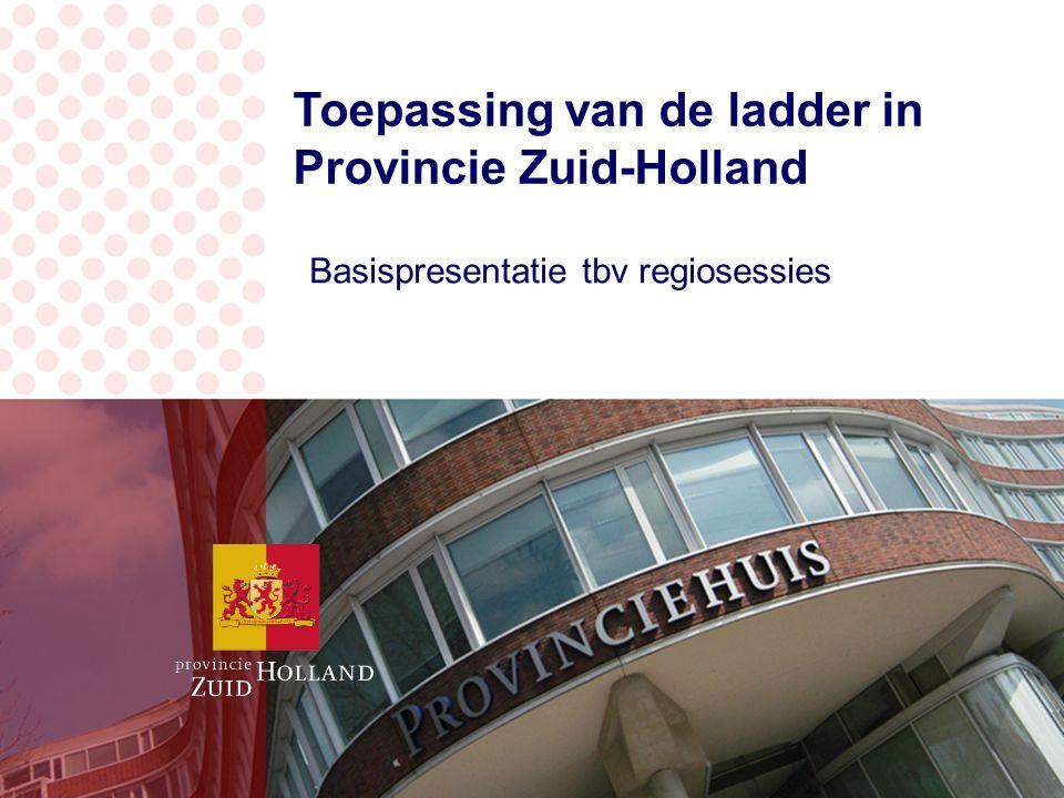 Toepassing van de ladder in Provincie Zuid-Holland Basispresentatie tbv regiosessies