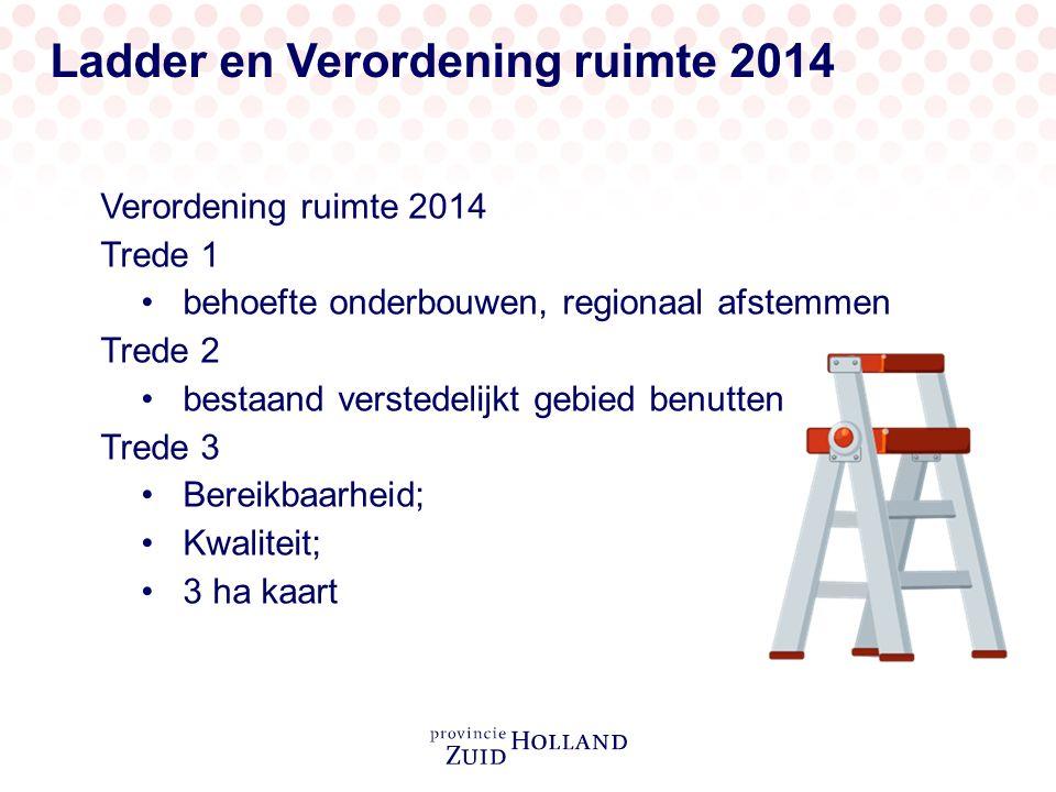 Ladder en Verordening ruimte 2014 Verordening ruimte 2014 Trede 1 behoefte onderbouwen, regionaal afstemmen Trede 2 bestaand verstedelijkt gebied benu