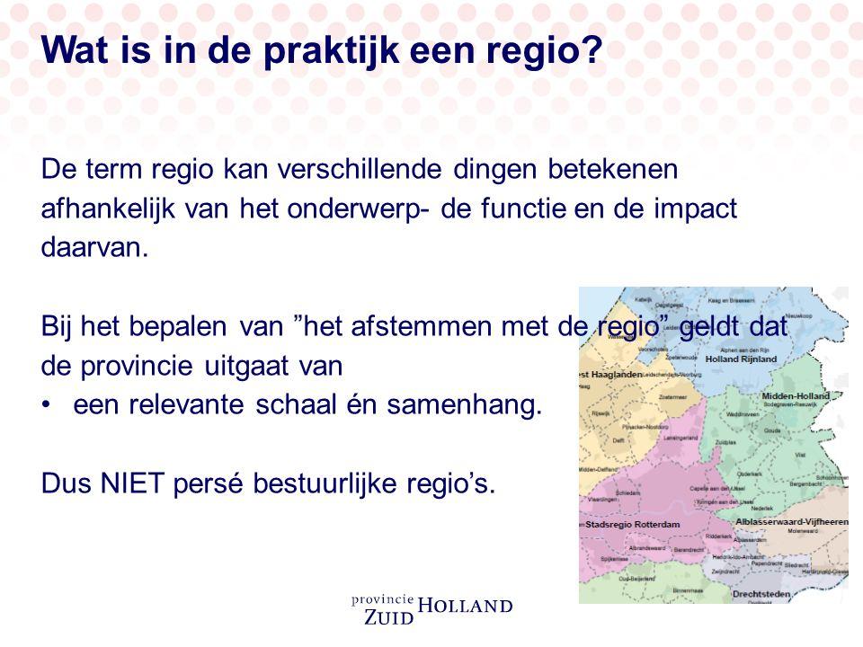 Wat is in de praktijk een regio? De term regio kan verschillende dingen betekenen afhankelijk van het onderwerp- de functie en de impact daarvan. Bij
