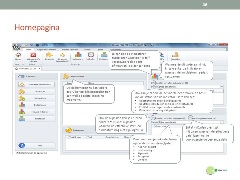 Homepagina 46 Op de homepagina kan iedere gebruiker op één oogopslag zien aan welke doelstellingen hij meewerkt. Je kan ook de indicatoren raadplegen