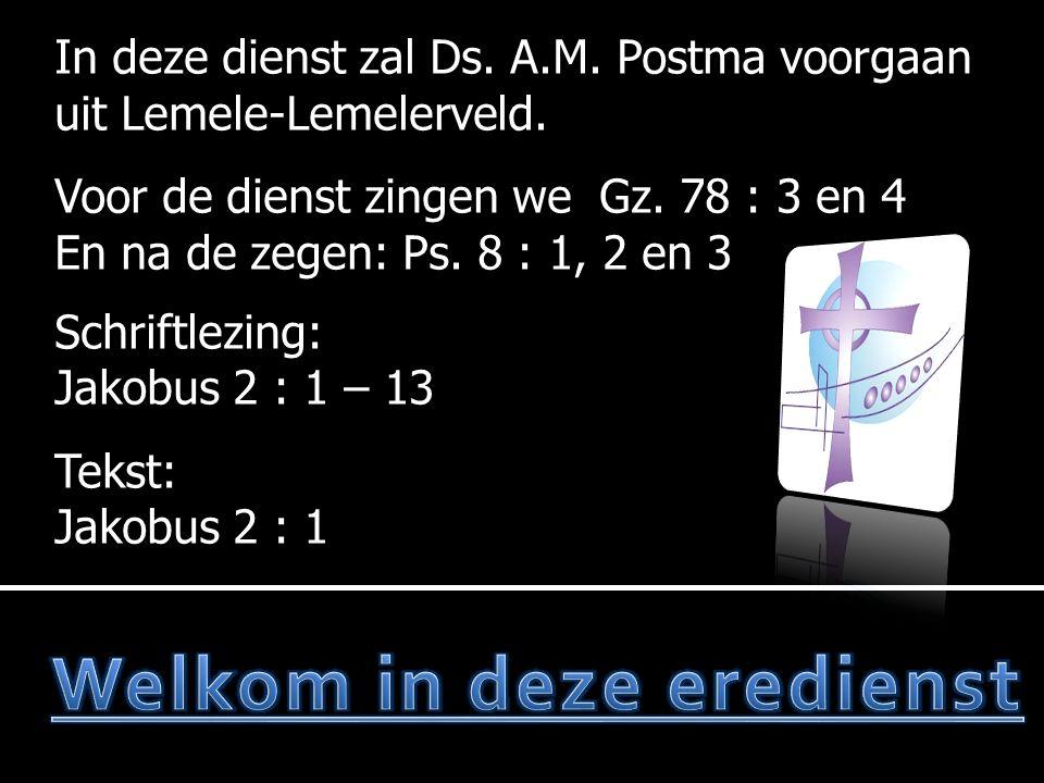 In deze dienst zal Ds. A.M. Postma voorgaan uit Lemele-Lemelerveld.