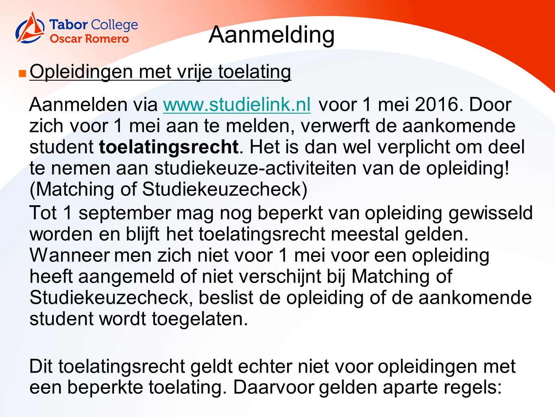 Aanmelding Opleidingen met vrije toelating Aanmelden via www.studielink.nl voor 1 mei 2016.