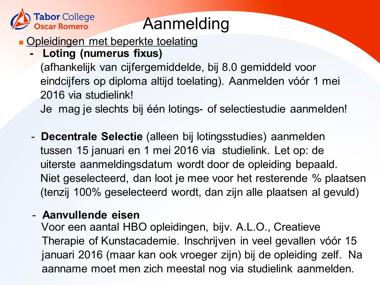 Aanmelding Opleidingen met beperkte toelating - Loting (numerus fixus) (afhankelijk van cijfergemiddelde, bij 8.0 gemiddeld voor eindcijfers op diploma altijd toelating).