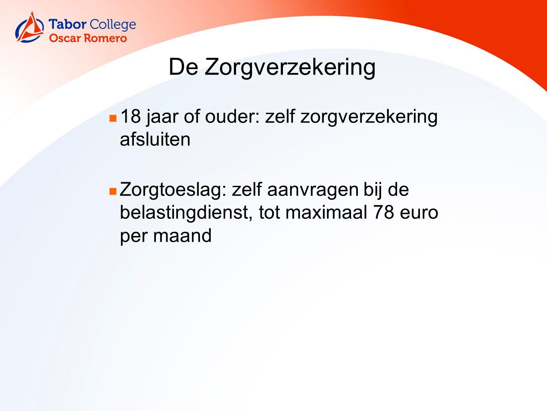 De Zorgverzekering 18 jaar of ouder: zelf zorgverzekering afsluiten Zorgtoeslag: zelf aanvragen bij de belastingdienst, tot maximaal 78 euro per maand
