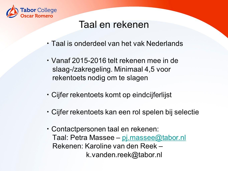 Taal en rekenen Taal is onderdeel van het vak Nederlands Vanaf 2015-2016 telt rekenen mee in de slaag-/zakregeling.