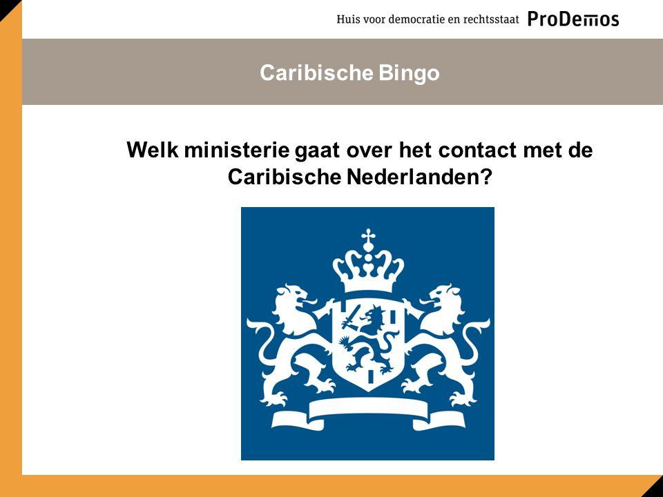 Welk ministerie gaat over het contact met de Caribische Nederlanden Caribische Bingo