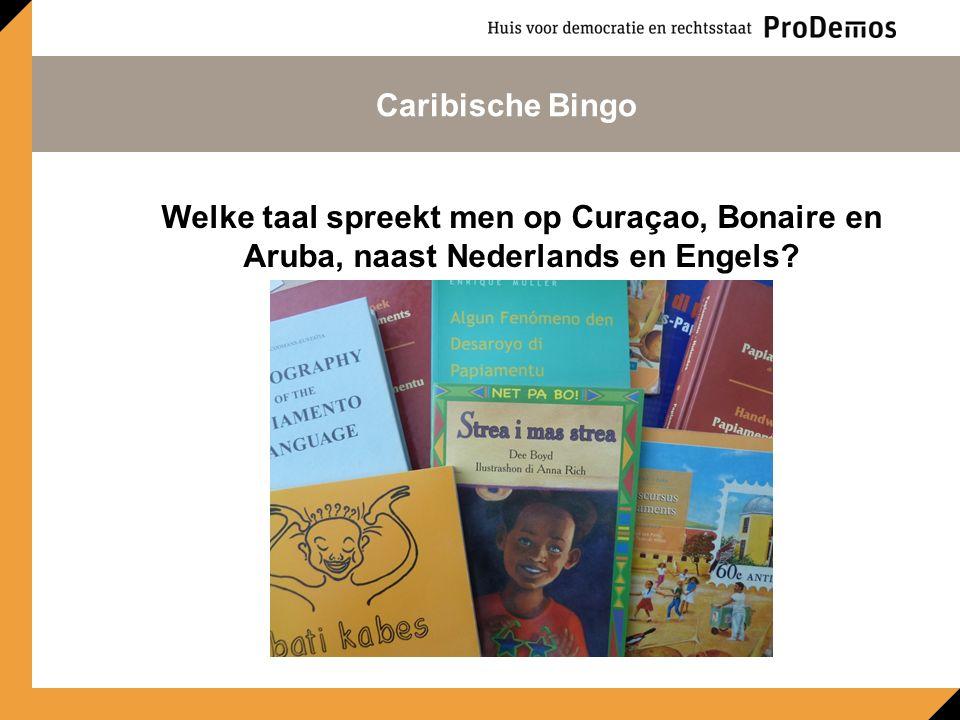 Welke taal spreekt men op Curaçao, Bonaire en Aruba, naast Nederlands en Engels? Caribische Bingo