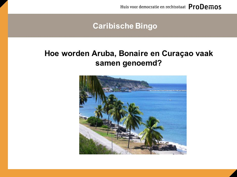 Hoe worden Aruba, Bonaire en Curaçao vaak samen genoemd? Caribische Bingo