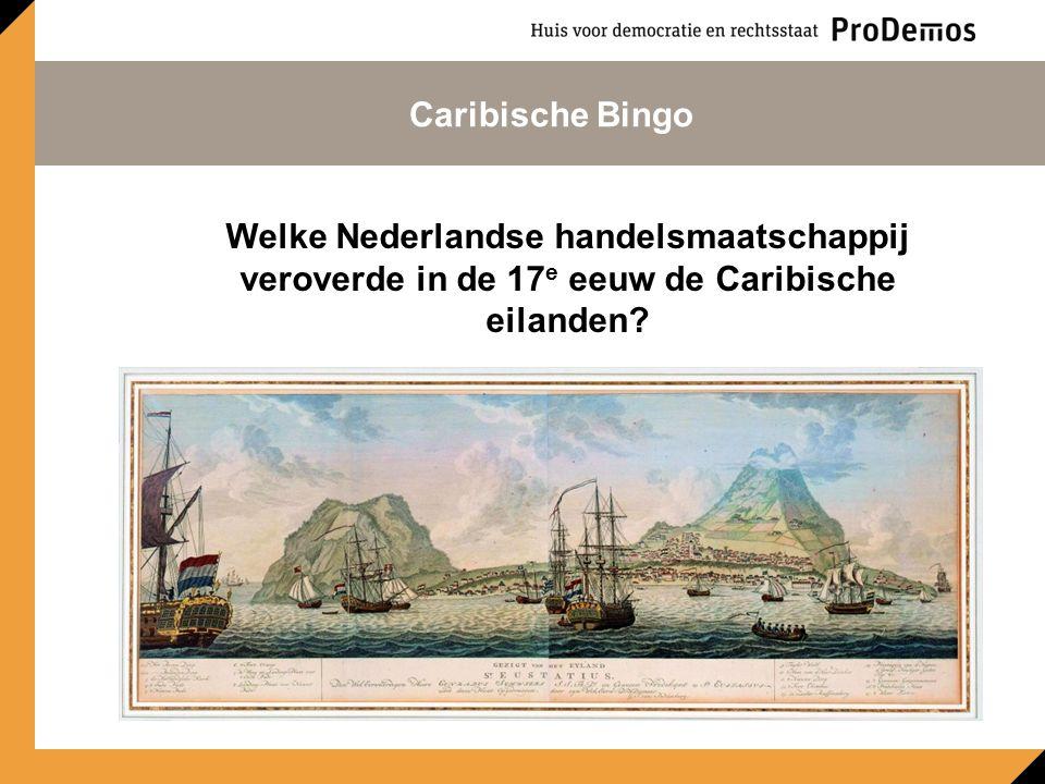 Welke Nederlandse handelsmaatschappij veroverde in de 17 e eeuw de Caribische eilanden.