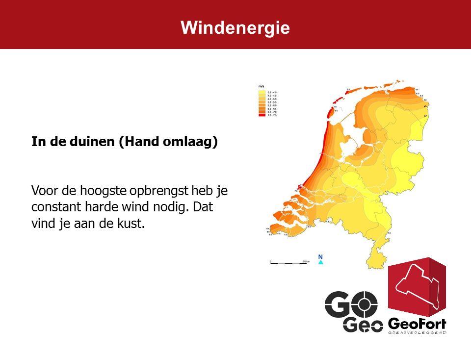 Windenergie In de duinen (Hand omlaag) Voor de hoogste opbrengst heb je constant harde wind nodig. Dat vind je aan de kust.