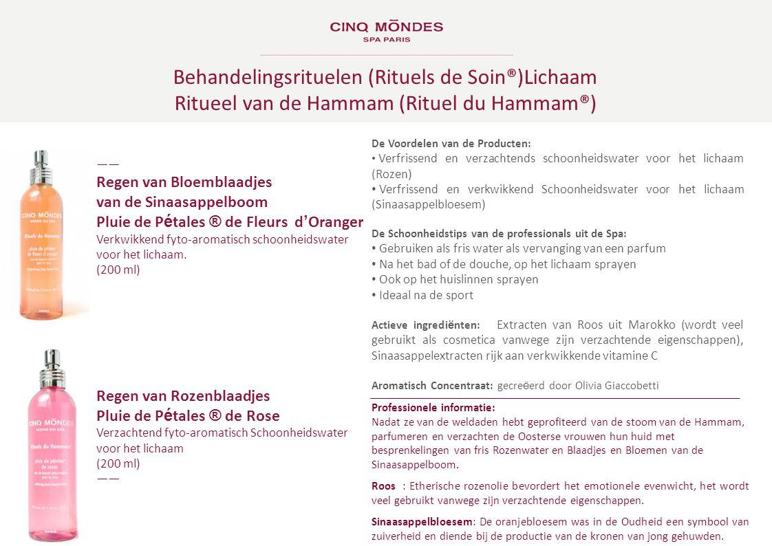 Behandelingsrituelen (Rituels de Soin®)Lichaam Ritueel van de Hammam (Rituel du Hammam®) ―― Regen van Bloemblaadjes van de Sinaasappelboom Pluie de P