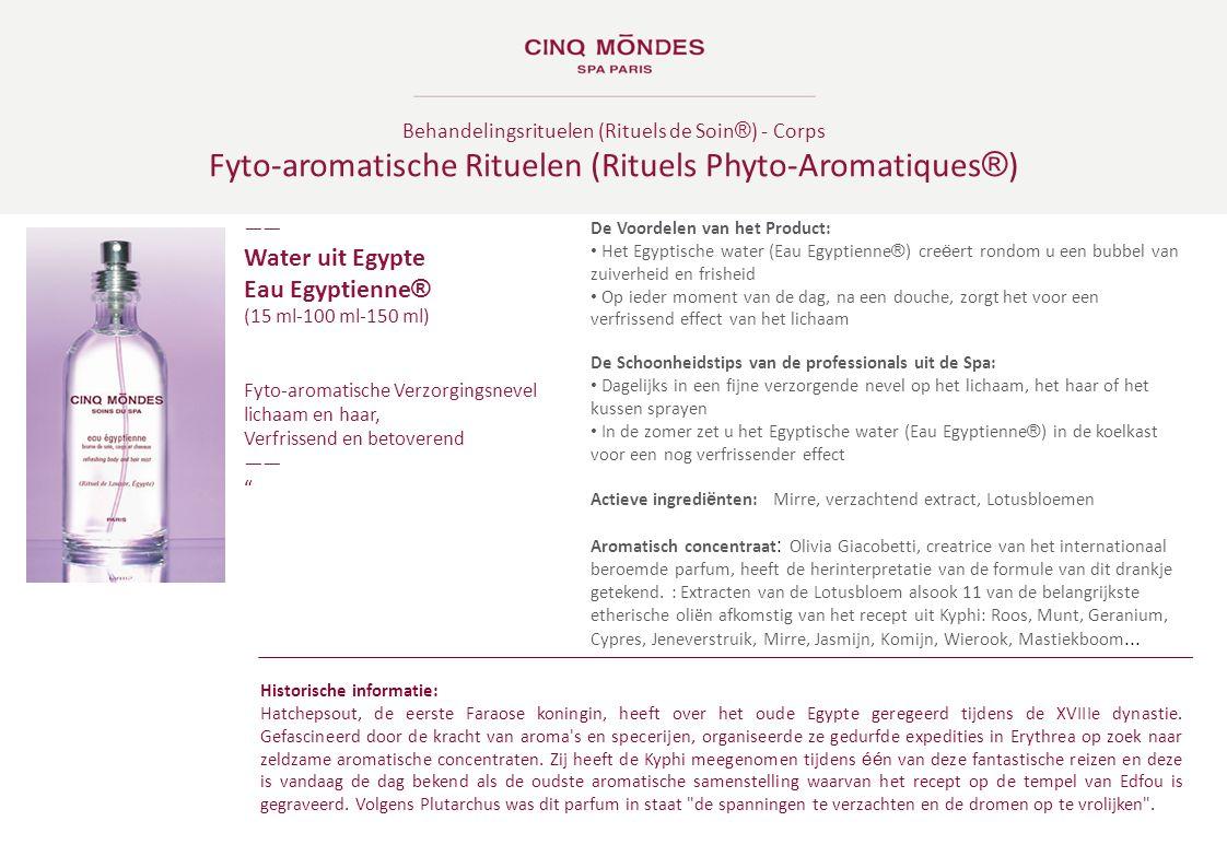 Behandelingsrituelen (Rituels de Soin ® ) - Corps Fyto-aromatische Rituelen (Rituels Phyto-Aromatiques ® ) ―― Water uit Egypte Eau Egyptienne ® (15 ml