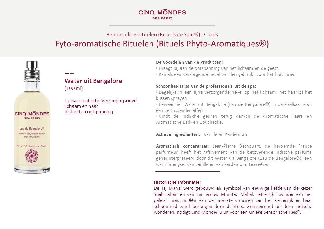 Behandelingsrituelen (Rituels de Soin ® ) - Corps Fyto-aromatische Rituelen (Rituels Phyto-Aromatiques ® ) ―― Water uit Bengalore (100 ml) Fyto-aromat