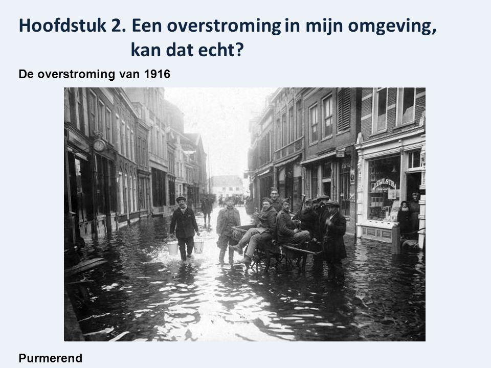 Hoofdstuk 2. Een overstroming in mijn omgeving, kan dat echt? De overstroming van 1916 Purmerend