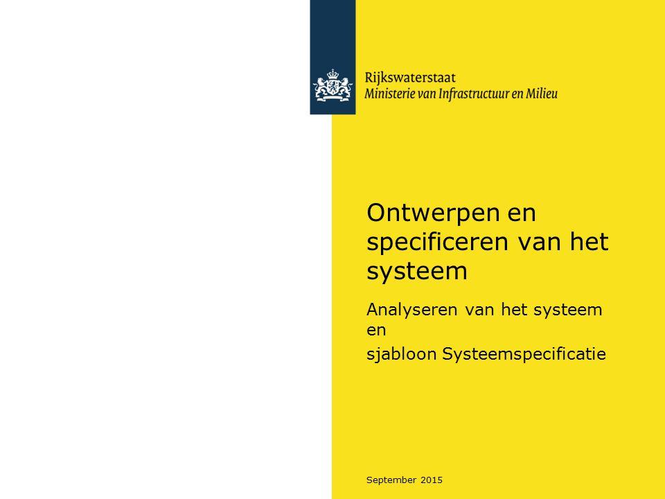 September 2015 Ontwerpen en specificeren van het systeem Analyseren van het systeem en sjabloon Systeemspecificatie