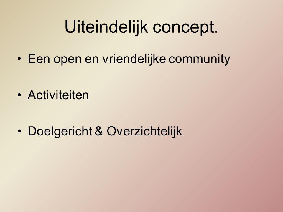 Uiteindelijk concept. Een open en vriendelijke community Activiteiten Doelgericht & Overzichtelijk