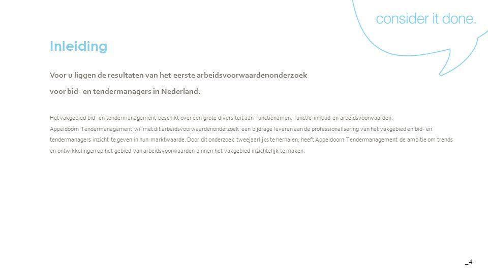 _4 Voor u liggen de resultaten van het eerste arbeidsvoorwaardenonderzoek voor bid- en tendermanagers in Nederland.