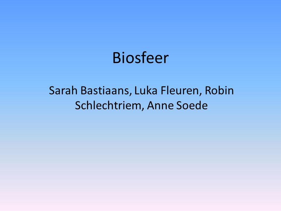 Biosfeer Sarah Bastiaans, Luka Fleuren, Robin Schlechtriem, Anne Soede