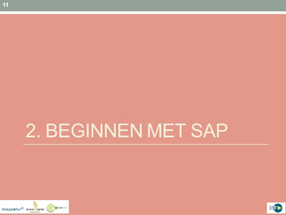 11 2. BEGINNEN MET SAP