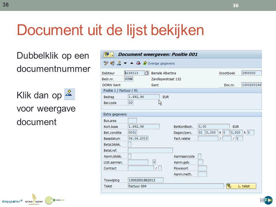 36 Document uit de lijst bekijken Dubbelklik op een documentnummer Klik dan op voor weergave document 36