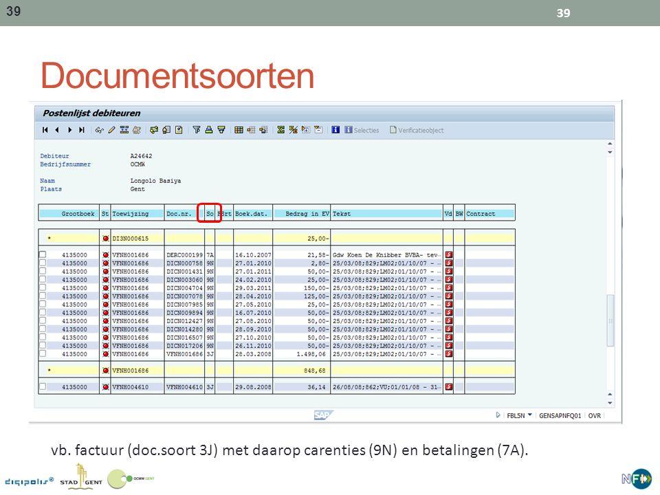 39 Documentsoorten 39 vb. factuur (doc.soort 3J) met daarop carenties (9N) en betalingen (7A).