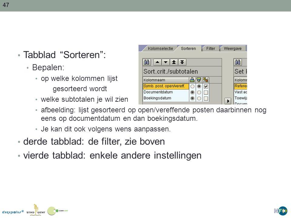 """47 Tabblad """"Sorteren"""": Bepalen: op welke kolommen lijst gesorteerd wordt welke subtotalen je wil zien afbeelding: lijst gesorteerd op open/vereffende"""