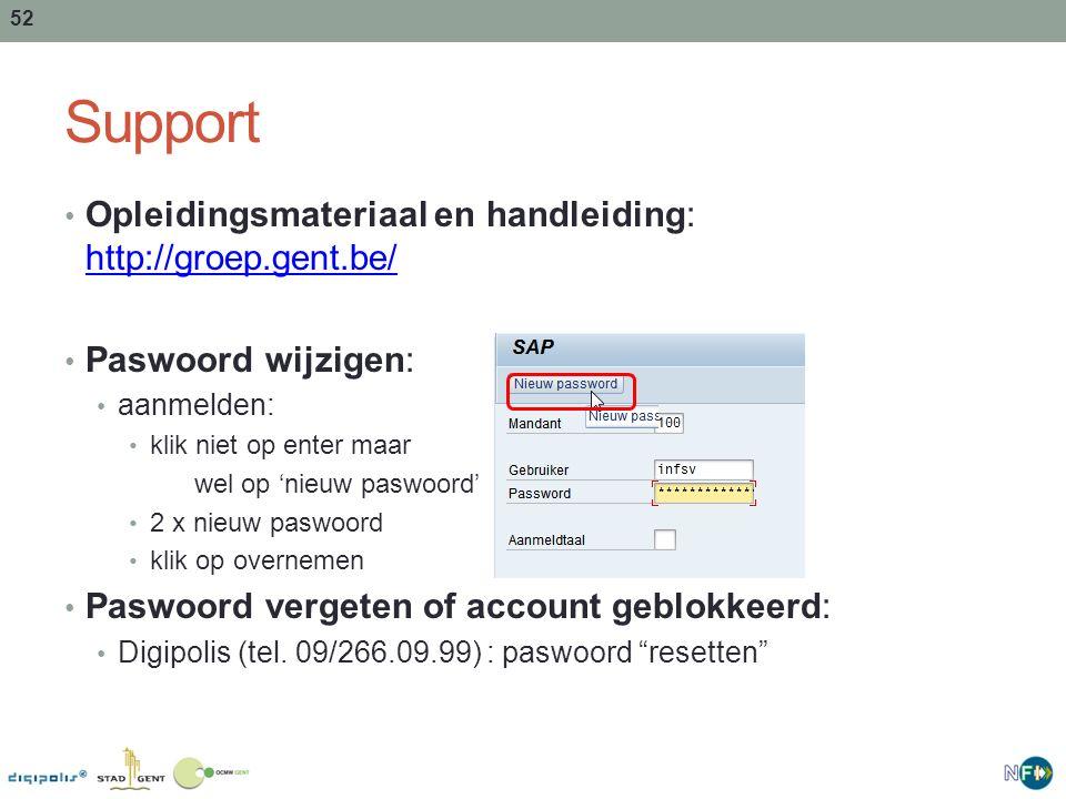 52 Support Opleidingsmateriaal en handleiding: http://groep.gent.be/ http://groep.gent.be/ Paswoord wijzigen: aanmelden: klik niet op enter maar wel o