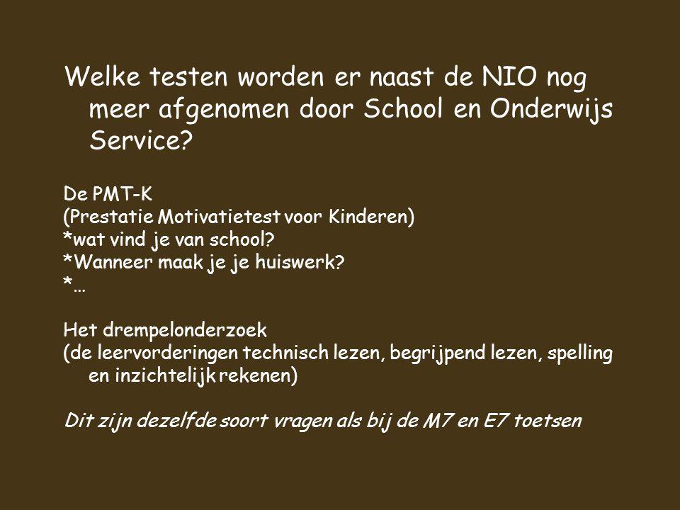 Welke testen worden er naast de NIO nog meer afgenomen door School en Onderwijs Service.