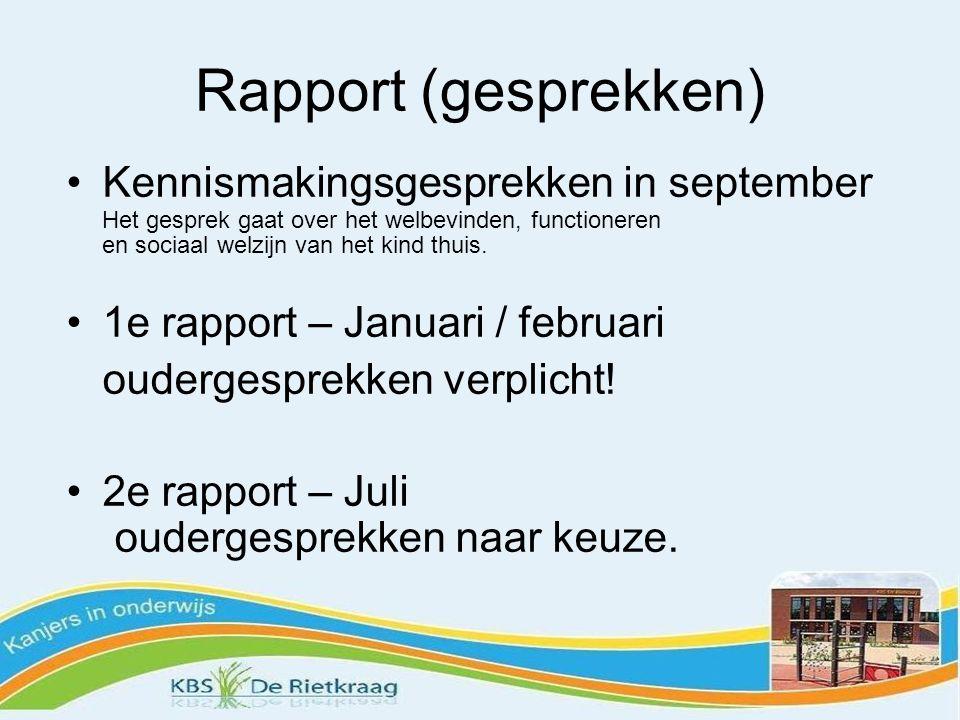 Rapport (gesprekken) Kennismakingsgesprekken in september Het gesprek gaat over het welbevinden, functioneren en sociaal welzijn van het kind thuis.