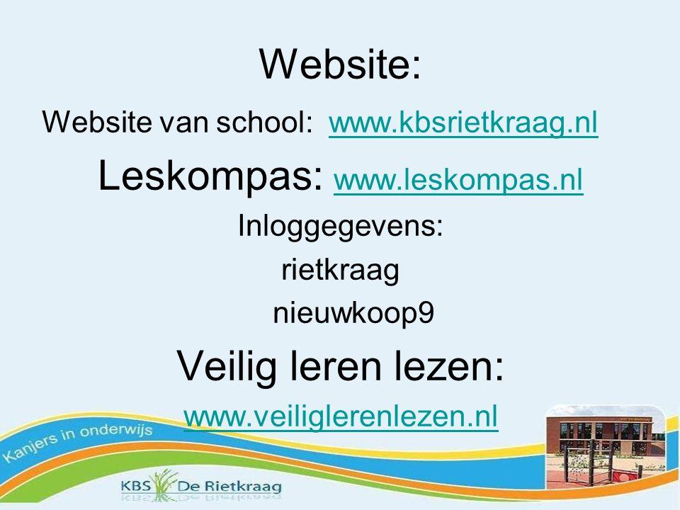 Website: Website van school: www.kbsrietkraag.nlwww.kbsrietkraag.nl Leskompas: www.leskompas.nl www.leskompas.nl Inloggegevens: rietkraag nieuwkoop9 Veilig leren lezen: www.veiliglerenlezen.nl