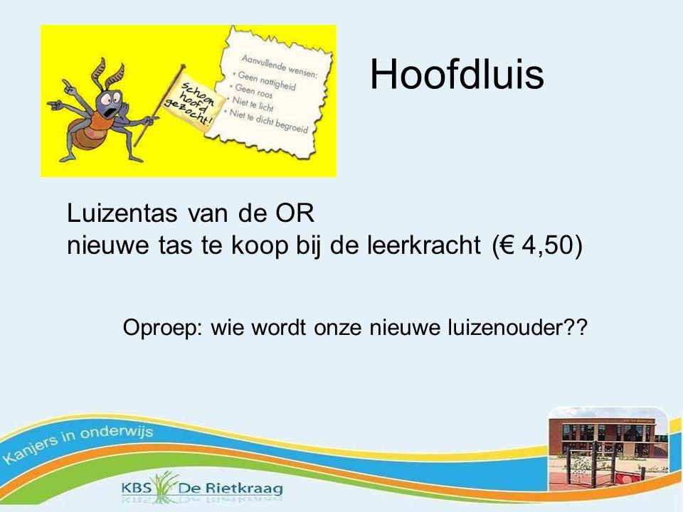 Hoofdluis Luizentas van de OR nieuwe tas te koop bij de leerkracht (€ 4,50) Oproep: wie wordt onze nieuwe luizenouder??